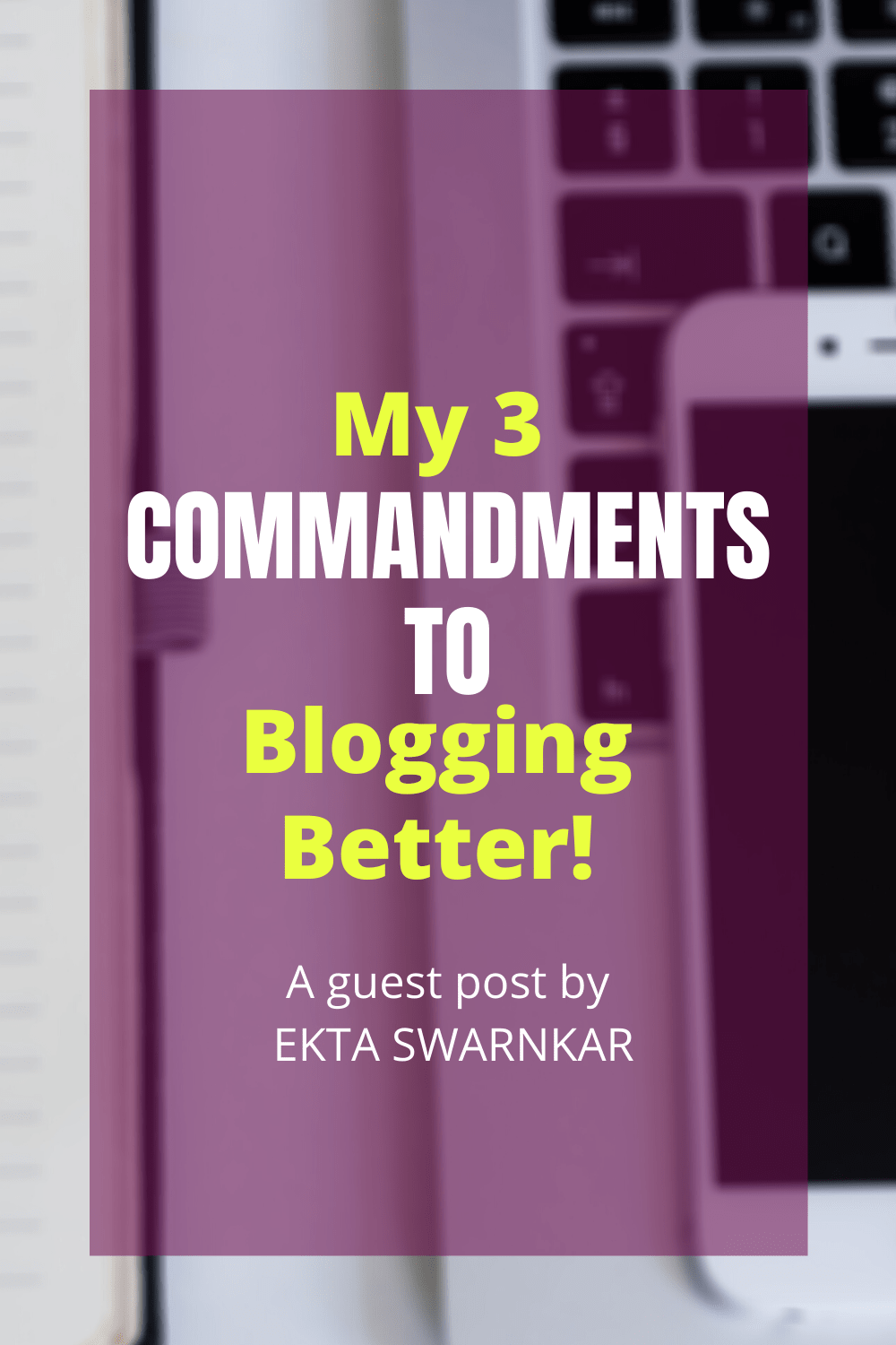 My 3 commandments to min - My 3 Commandments to Blogging Better