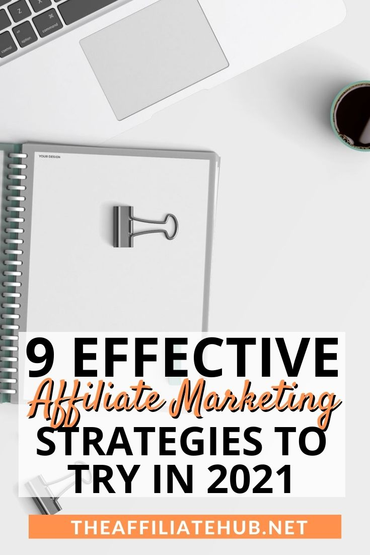 1 1 - 9 Effective Affiliate Marketing Strategies to Try in 2021